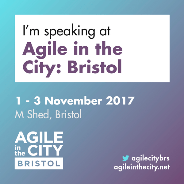 Agile in the City: Bristol I'm Speaking at Banner